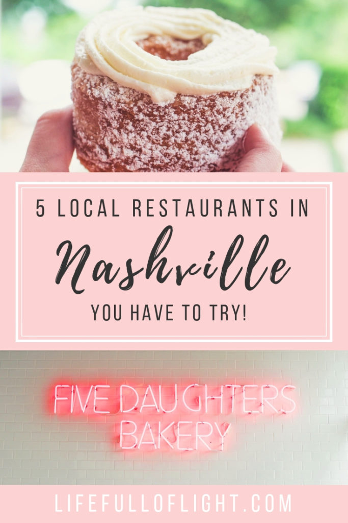 5 Local Restaurants In Nashville You Have To Try Life Full